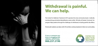 Withdrawal is painful. We can help