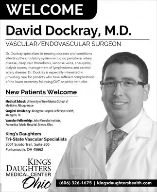 Welcome David Dockray, M.D.